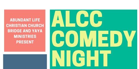 Abundant Life Christian Church Comedy Night 2019