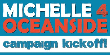 Michelle 4 Oceanside - Campaign Kickoff Party! tickets
