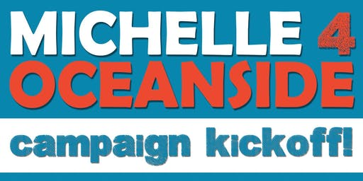 Michelle 4 Oceanside - Campaign Kickoff Party!