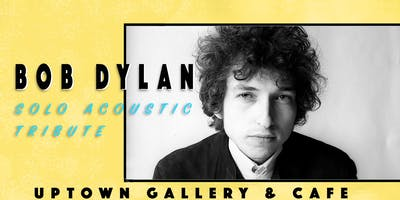 Bob Dylan: Solo Acoustic Tribute @ UpTown Cafe & Gallery