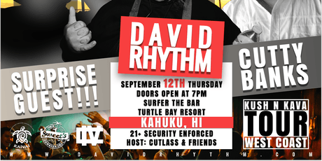 David Rhythm's Kush-N-Kava Tour: Hawaii tickets