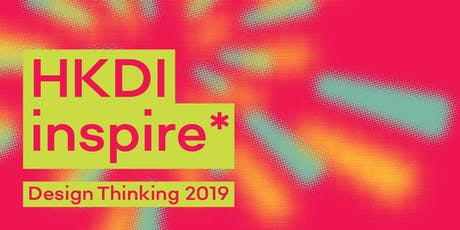 HKDI inspire* Design Thinking 2019 (Master Lectures) tickets