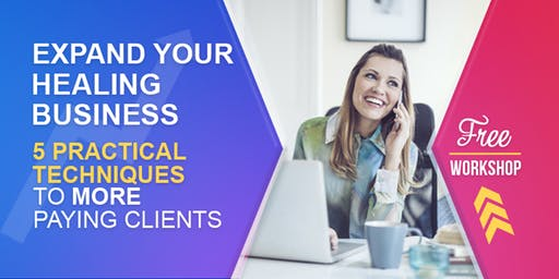 (FREE) Expand Your Healing Business:5 Techniques..