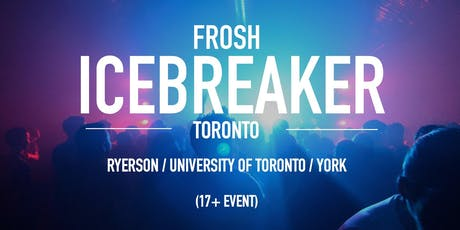 The Frosh Icebreaker // Toronto // 2019 tickets