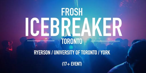 The Frosh Icebreaker // Toronto // 2019