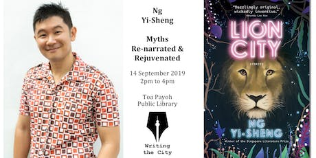 Writing the City - Myths Re-narrated & Rejuvenated with Ng Yi-Sheng tickets