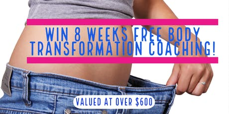 Win 8 Weeks Body Transformation Coaching. Valued at $600! tickets