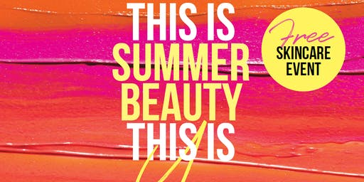 Mackay Free Beauty Event | This Is Summer Beauty This Is You