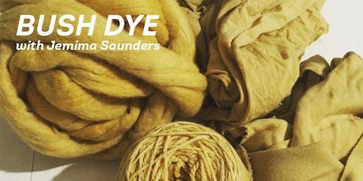 Bush Dye Workshop with Jemima Saunders