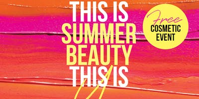 Toowoomba Free Beauty Event   This Is Summer Beauty This Is You