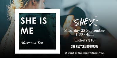 SHE is ME - Afternoon Tea