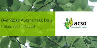 The Australian Community Support Organisation: Overdose Awareness Day