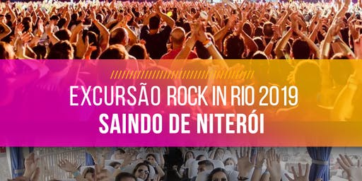Rock in Rio 2019 - Excursão saindo de Niterói!