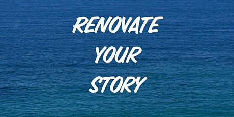 Renovate Your Story --> Revitalize Your Life tickets
