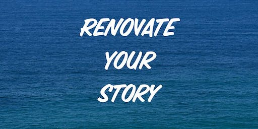 Renovate Your Story --> Revitalize Your Life