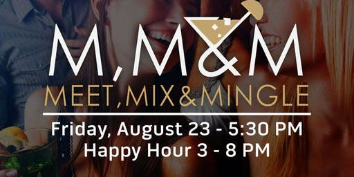AUGUST MEET, MIX, & MINGLE