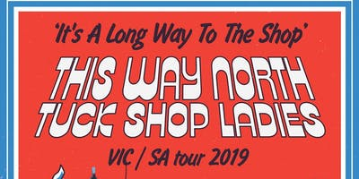 Tuck Shop Ladies + This Way North -  Live at the Club
