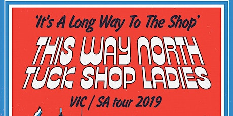 Tuck Shop Ladies + This Way North -  Live at the Club tickets