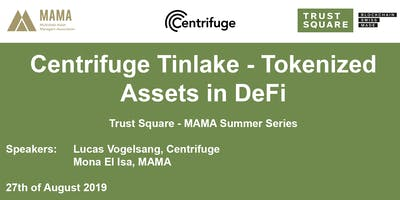 Centrifuge Tinlake - Tokenized Assets in DeFi