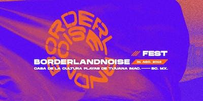 Borderlandnoise Fest