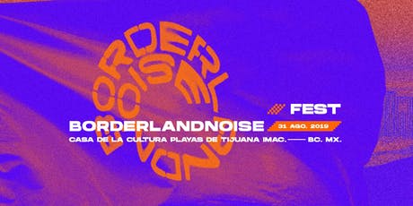 Borderlandnoise Fest tickets