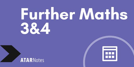 Further Maths Units 3&4 Exam Revision Lecture
