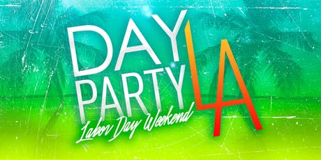 Day Party LA: Labor Day Weekend tickets