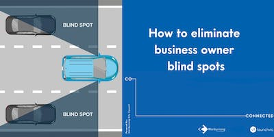 How to eliminate business owner blindspots