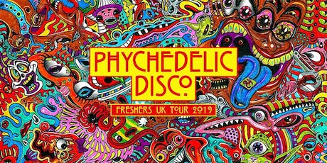 Freshers Psychedelic Disco - Swansea tickets