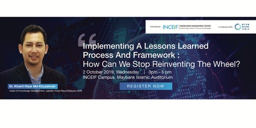 Implementing a lessons learned process and framework – how can we stop reinventing the wheel?