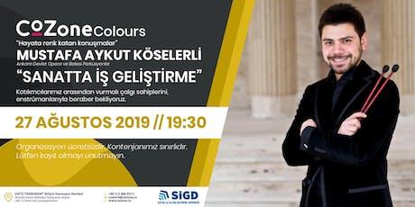 """Cozone Colors """"Mustafa Aykut Köselerli"""" tickets"""