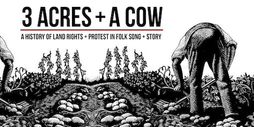 3 Acres & A Cow, A History Of Land Rights & Protest In Folk Song & Story