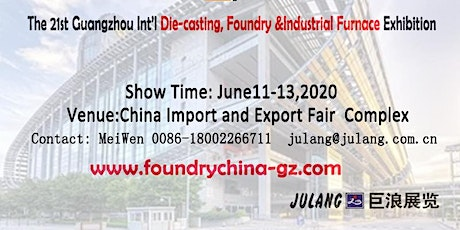 THE 21st GUANGZHOU  DIE CASTING, FOUNDRY & INDUSTRIAL FURNACE EXHIBITION tickets