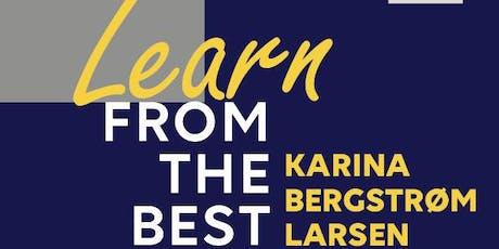 Learn from the best: Karina Bergstrøm Larsen tickets