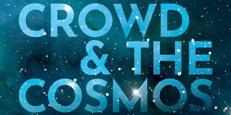 The Crowd and the Cosmos tickets