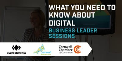 What You Need To Know About Digital - Business Leader Sessions