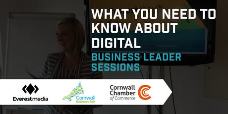 What You Need To Know About Digital - Business Leader Sessions tickets