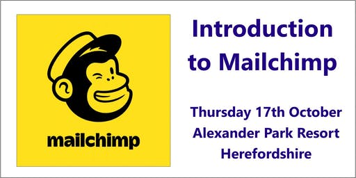 Introduction to MailChimp , Alexander Park Resort, Herefordshire