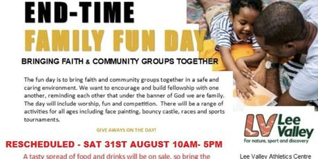 End Time Family Fun Day - Bringing Faith and The Community Together! tickets
