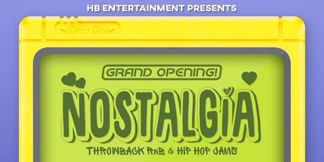 Nostalgia<3: Throw Back RnB and Hip Hop Jams (21+) SOFT OPENING pt2 tickets