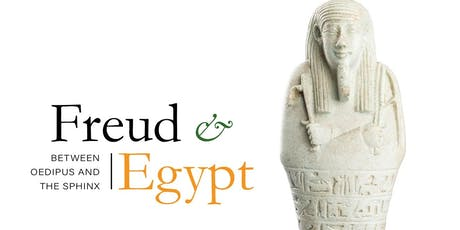 Freud and Egypt: Between Oedipus and the Sphinx tickets