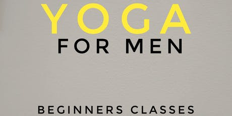 Yoga for MEN - 5 Week Beginners Course tickets