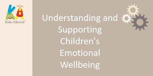 Understanding and Supporting Children's Emotional Well-being & Behaviour