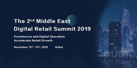The 2nd Middle East Digital Retail Summit 2019 tickets