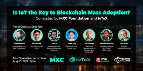 Blockchain & IoT Summit: Is IoT the Key to Blockchain Mass Adoption? tickets