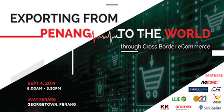 Exporting From Penang to the World ! through Cross Border eCommerce. tickets