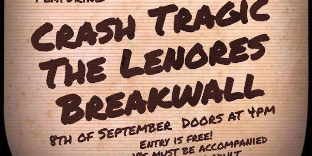 Crash Tragic + The Lenores + Breakwall Tickets, Sun 08/09