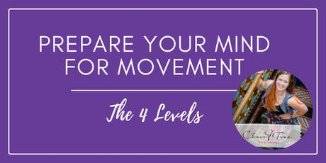 Prepare your Mind for Movement - The 4 Levels tickets