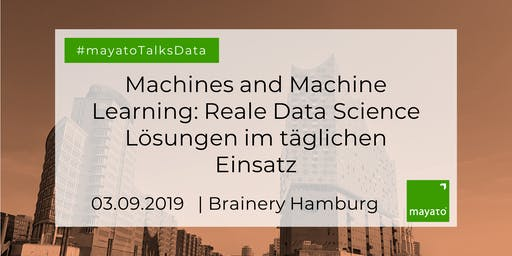 Machines and Machine Learning: Reale Data Science Lösungen im täglichen Einsatz