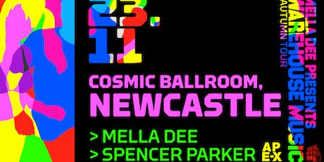Mella Dee Presents: Warehouse Music - Newcastle, Cosmic Ballroom tickets
